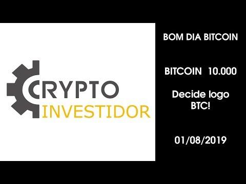 BOM DIA BITCOIN 10.000 - BTC CONSOLIDANDO  - ANALISE DE MERCADO  01/08/2019
