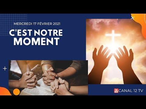 C'EST NOTRE MOMENT - MERCREDI 17 FÉVRIER 2021