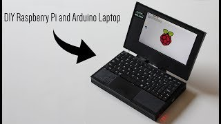 DIY Raspberry Pi + Arduino Laptop