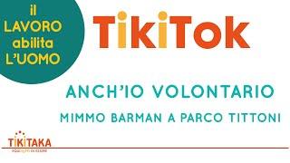 Anch'io VOLONTARIO | MIMMO Barman a parco Tittoni | TikiTok 06