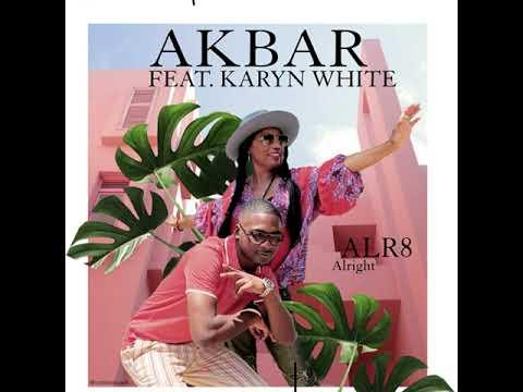 ALR8 (Alright) Akbar feat. Karyn White
