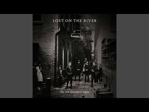 Lost On The River #12