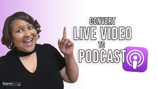 🔴 Turn Your Live Streams Into Your Podcast
