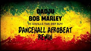 Dadju x Bob Marley Dancehall Afrobeat Remix by Dj Awills