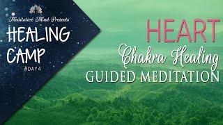 Heart Chakra Healing Guided Meditation | Healing Camp #4