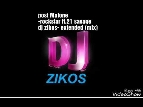 Post malone -rockstar ft.21 savage dj zikos extended (mix)