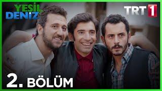 """2. Bölüm """"Vazgeçmek vaa mı bizim kitabımızda?"""" / Yeşil Deniz (720p)"""
