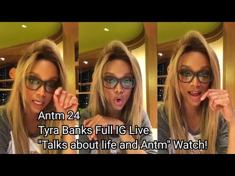 Antm 24: Tyra Banks Full Instagram Live. Watch!