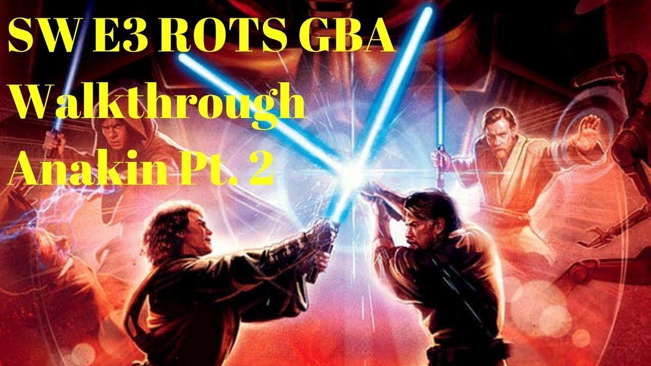 Star Wars Episode 3 Revenge Of The Sith Gba Anakin Walkthrough Part 2 Youtube