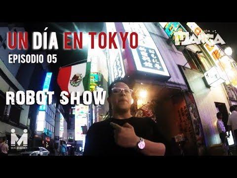 Un Día en Tokyo ep.05  El Robot Show y Tokyo Art City