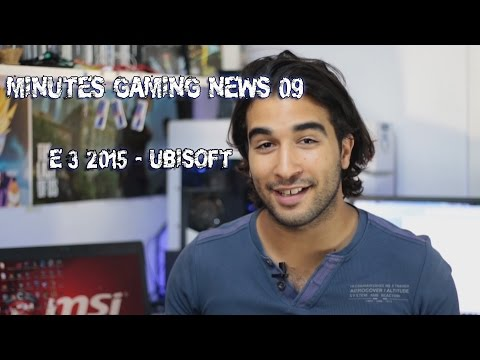 Minutes Gaming News 09 / E3 - Ubisoft