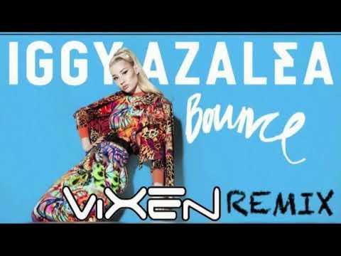 IGGY AZALEA - BOUNCE (VIXEN REMIX)