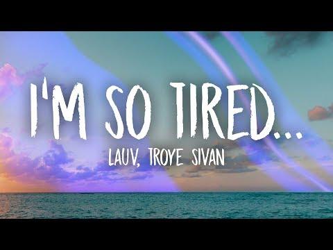 download Lauv, Troye Sivan - i'm so tired... (Lyrics)