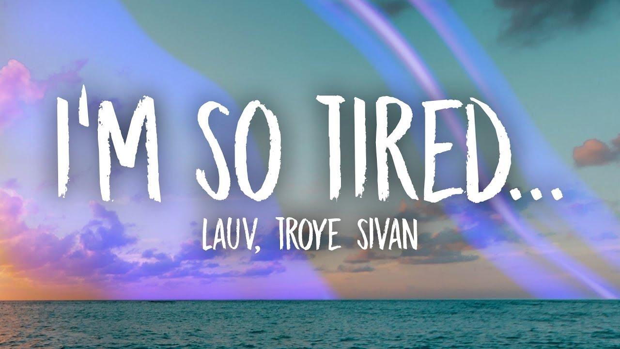 Lauv, Troye Sivan - i\'m so tired... (Lyrics)