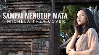 SAMPAI MENUTUP MATA ( ACHA SEPTRIASA ) - MICHELA THEA COVER