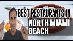 Best Restaurants and Places to Eat in North Miami Beach, Florida FL