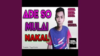 Download Lagu Ade So Mulai Nakal mp3