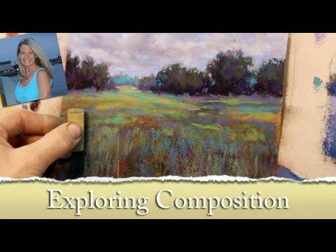 Exploring Composition / A Complete Pastel Painting Lesson