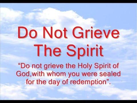Do Not Grieve The Spirit