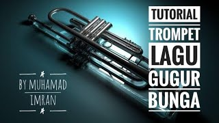 TUTORIAL TEROMPET LAGU GUGUR BUNGA BY: MUHAMAD IMRAN