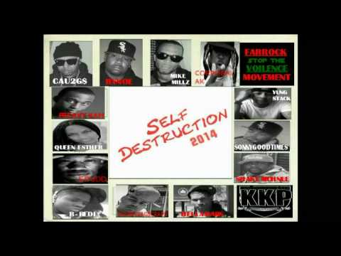 Self Destruction 2014 Ft Cau2Gs,Bynoe,Mike Millz, B Redi,MoneyBagScraps And Many More..