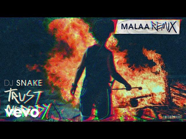 DJ Snake - Trust Nobody (Malaa Remix)
