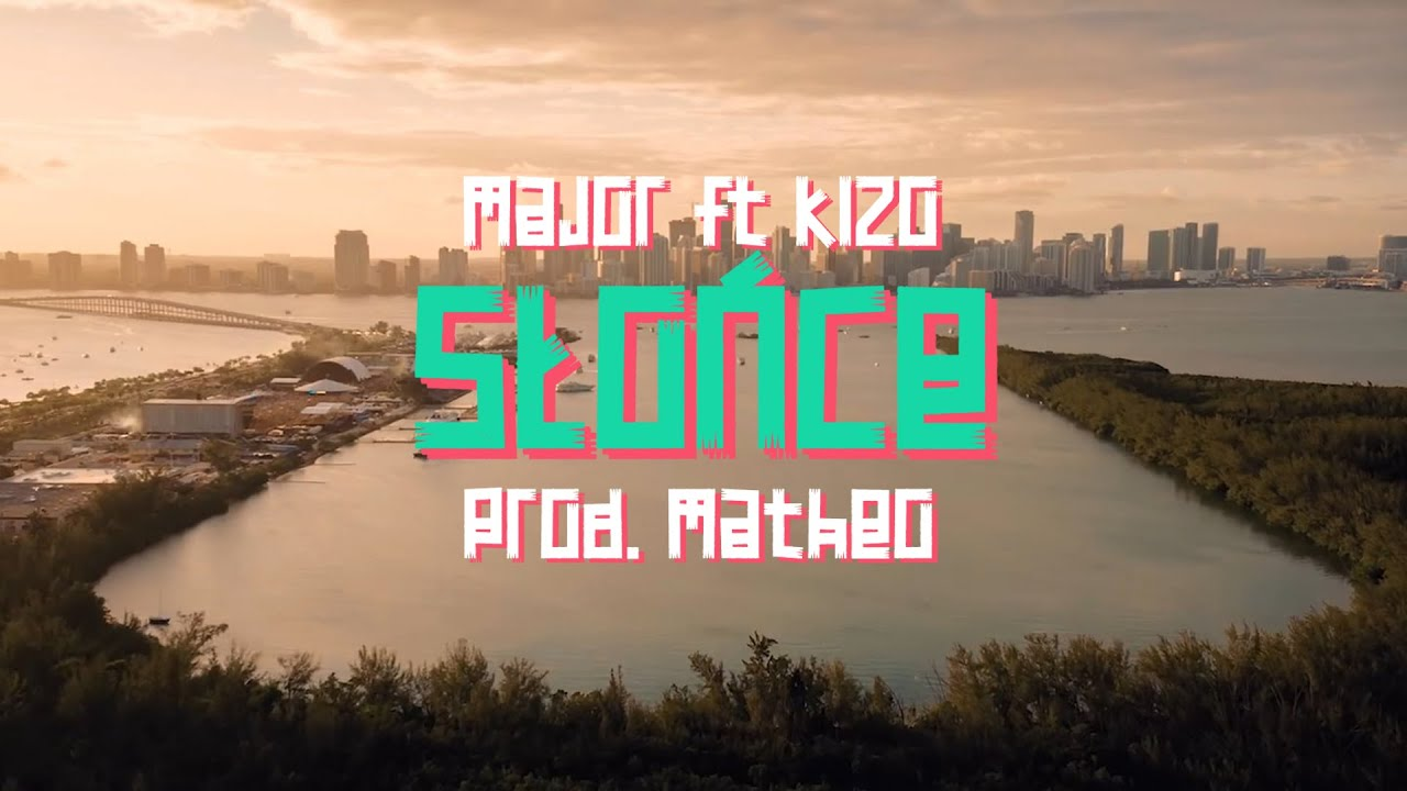 "Major - ""SŁOŃCE"" ft. Kizo (prod. Matheo)"