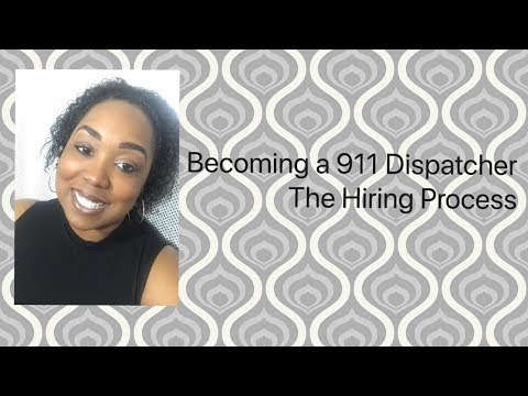 Becoming A 911 Dispatcher... The Hiring Process