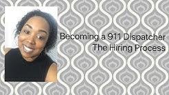 Becoming a 911 Dispatcher... The Hiring Process