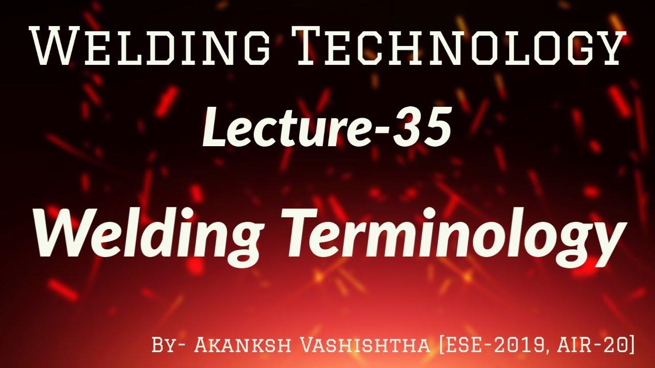 Welding Technology | Lecture-35 | Welding Terminology | Target IES
