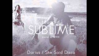 Léopold - Sublime (She Said Disco Remix)