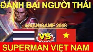 Đẳng cấp Superman Việt Nam đánh bại Thái Lan tại Thế Vận hội game Châu Á 2018