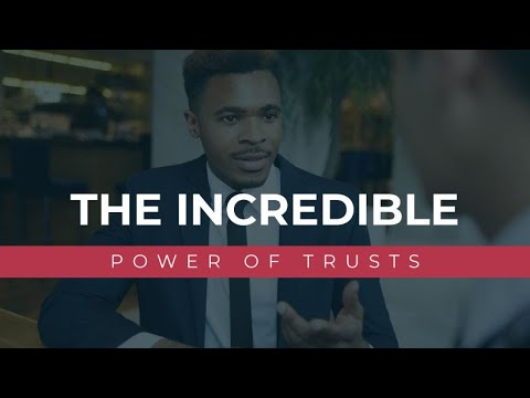 Learn the incredible power of trusts