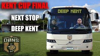 SE DONS | NEXT STOP DEEP KENT | Kent Cup Final Coach Trip