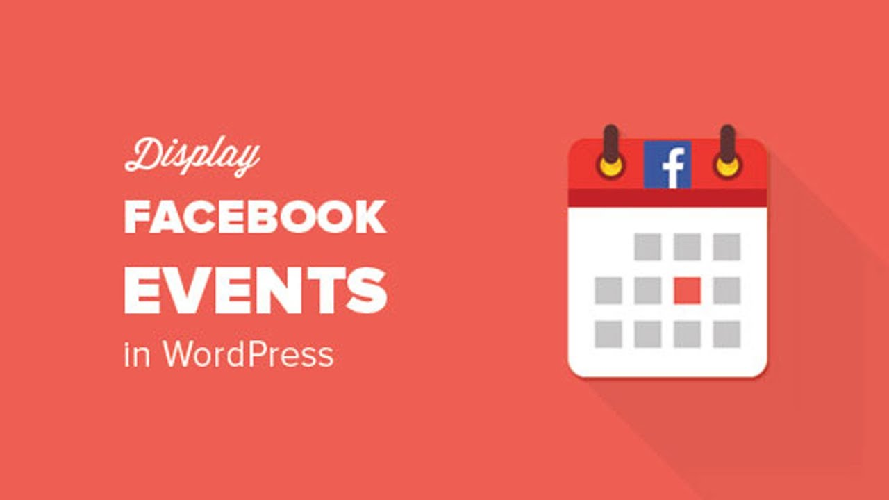 How To Display Facebook Events On Your Wordpress Site