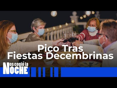 Nuevo Pico De Contagios Tras Celebraciones Decembrinas - Nos Cogió La Noche
