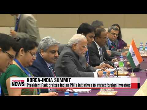 President Park seeks to bolster cooperation with India   박 대통령, 미얀마서 인도 모디 총리와 첫