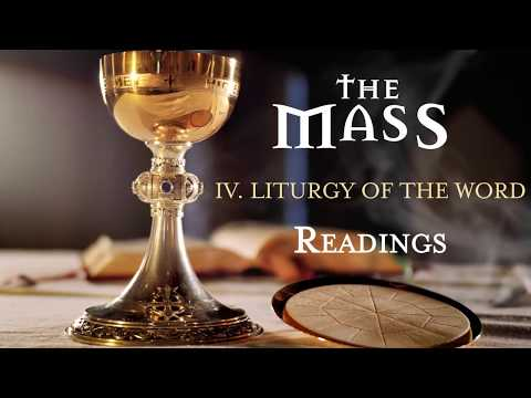 The Mass: IV  Liturgy of the Word  Readings