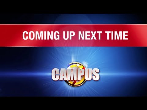 1st CAMPUS TV Show - COMING UP NEXT TIME