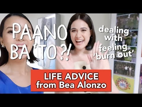 """Paano Ba 'To: """"How To Deal With Burn Out"""" With Bea Alonzo"""