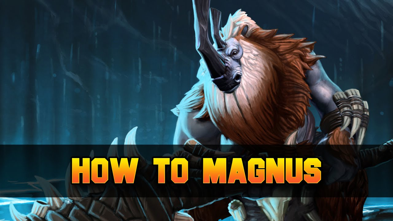 dota 2 how to magnus youtube