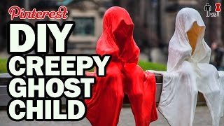 DIY CREEPY GHOST CHILD - Pinterest Test #99 - Man Vs Pin by : ThreadBanger