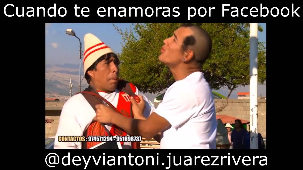 Cuando te enamoras por facebook (DR) Deyvi Juarez