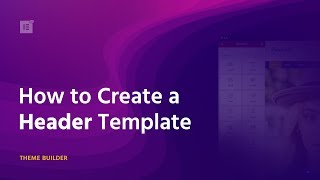 So Erstellen Sie ein WordPress Header Über Elementor Theme Builder