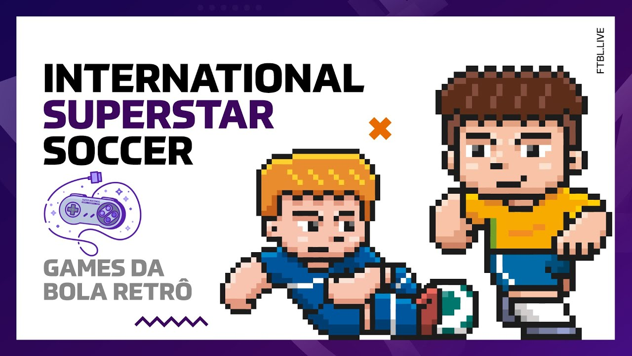 International Superstar Soccer | Games da Bola Retrô EP01