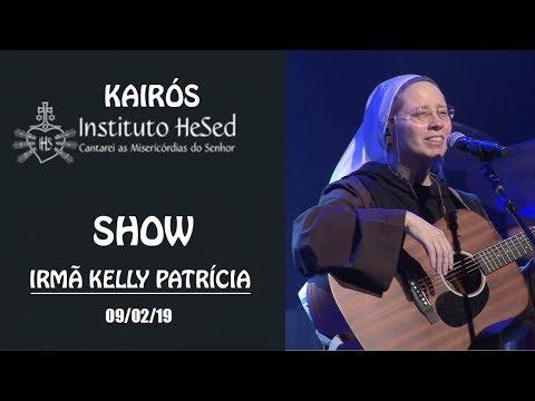 Show - Irmã Kelly Patrícia (09/02/19)
