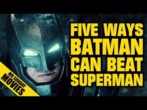 Five Ways BATMAN Could Beat SUPERMAN (Without Kryptonite)