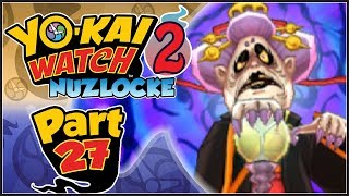 Yo-kai Watch 2 Psychic Specters NUZLOCKE - Part 27 | Dame Dedtime!