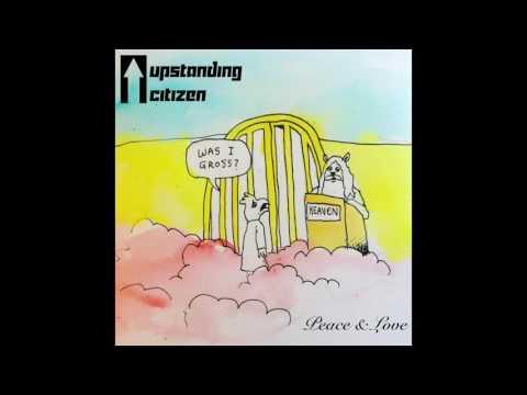 Upstanding Citizen - Peace & Love (FULL ALBUM)