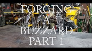 Forging A Buzzard Part 1